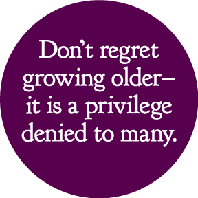 Growing-Older-Button-(0091)